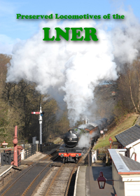 Preserved Locomotives of the LNER